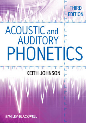 Acoustic and Auditory Phonetics, 3rd Edition (1444343084) cover image