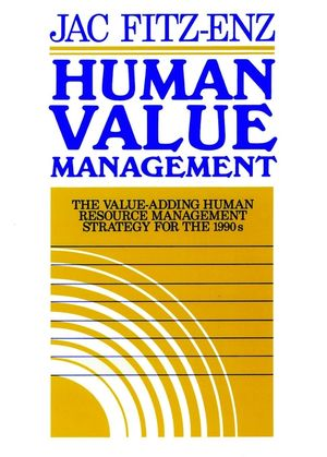 <span class='search-highlight'>Human</span> Value Management: The Value-Adding <span class='search-highlight'>Human</span> <span class='search-highlight'>Resource</span> Management Strategy for the 1990s