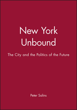 New York Unbound: The City and the Politics of the Future (1557860084) cover image
