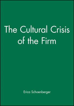 The Cultural Crisis of the Firm