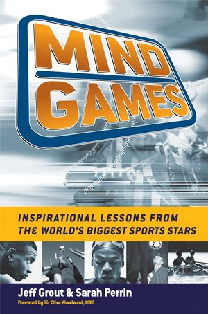Mind Games: Inspirational Lessons from the World's Biggest Sports Stars