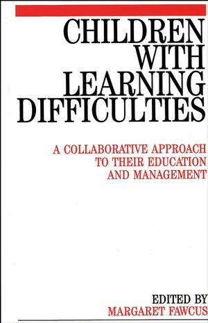 Children with Learning Difficulties: A Collaborative Approach to Their Education and Management
