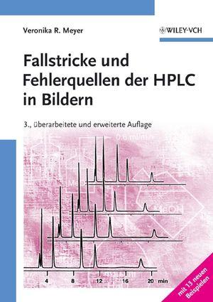 Fallstricke und Fehlerquellen der HPLC in Bildern, 3., überarb. u. erw. Auflage (3527312684) cover image