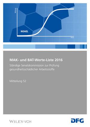 MAK- und BAT-Werte-Liste 2016: Maximale Arbeitsplatzkonzentrationen und Biologische Arbeitsstofftoleranzwerte Ständige