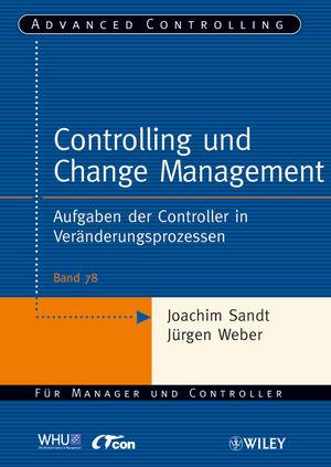 Controlling und Change Management: Aufgaben der Controller in Veränderungsprozessen
