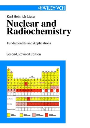 Nuclear and Radiochemistry: Fundamentals and Applications, 2nd, Revised Edition (3527614184) cover image