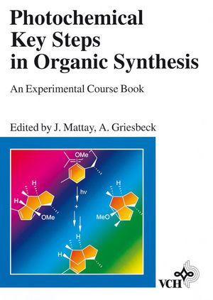 Photochemical Key Steps in Organic Synthesis: An Experimental Course Book (3527615784) cover image