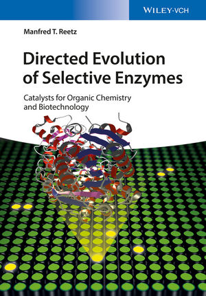 Directed Evolution of Selective Enzymes: Catalysts for Organic Chemistry and Biotechnology (3527655484) cover image