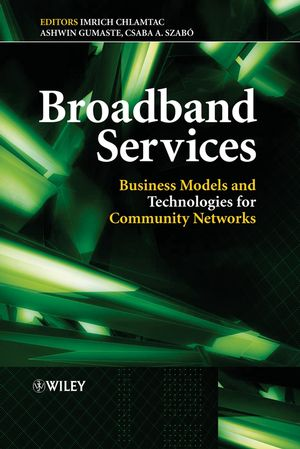 Broadband Services: Business Models and Technologies for Community Networks