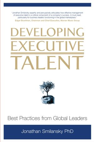 Developing Executive Talent: Best Practices from Global Leaders (0470033185) cover image