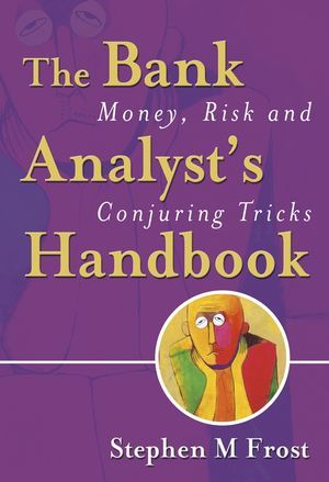 The Bank Analyst's Handbook: Money, Risk and Conjuring Tricks