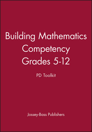 Building Mathematics Competency, Grades 5 - 12: PD Toolkit