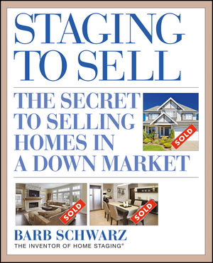 Staging to Sell: The Secret to Selling Homes in a Down Market (0470488085) cover image