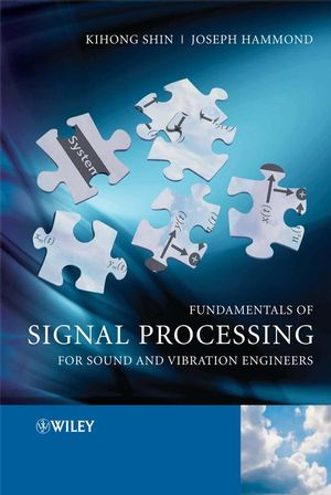 Fundamentals of Signal Processing for Sound and Vibration Engineers