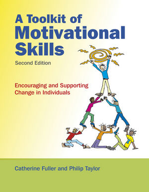A Toolkit of Motivational Skills: Encouraging and Supporting Change in Individuals, 2nd Edition