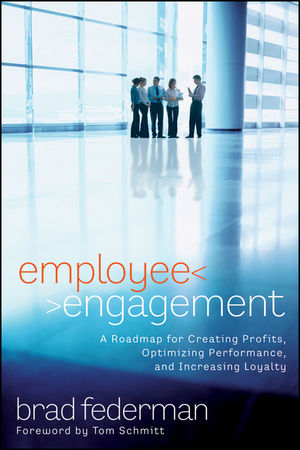 Employee Engagement: A Roadmap for Creating Profits, Optimizing Performance, and Increasing Loyalty (0470522585) cover image