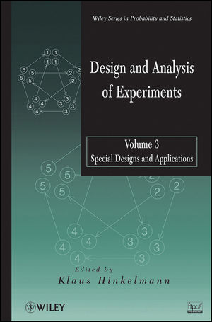 Design and Analysis of Experiments, Volume 3: Special Designs and Applications