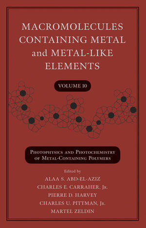 Macromolecules Containing Metal and Metal-Like Elements, Volume 10, Photophysics and Photochemistry of Metal-Containing Polymers (0470604085) cover image