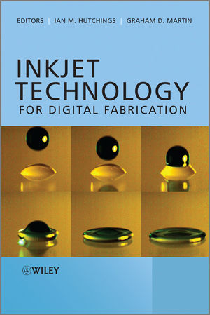 Inkjet Technology for Digital Fabrication (0470681985) cover image