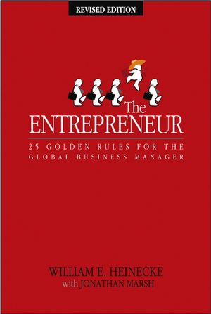 The Entrepreneur: 25 Golden Rules for the Global Business Manager, Revised Edition