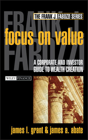 Focus on Value: A <span class='search-highlight'>Corporate</span> and Investor Guide to Wealth Creation