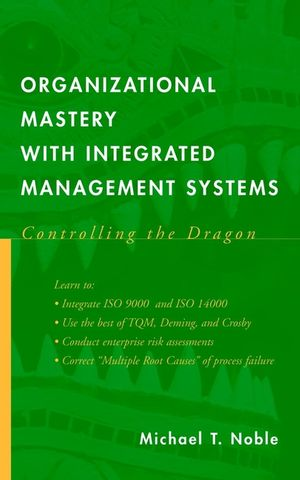 Organizational Mastery with Integrated Management Systems: Controlling the Dragon