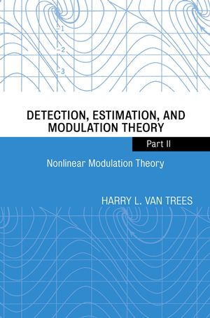 Detection, Estimation, and Modulation Theory, Part II: Nonlinear Modulation Theory
