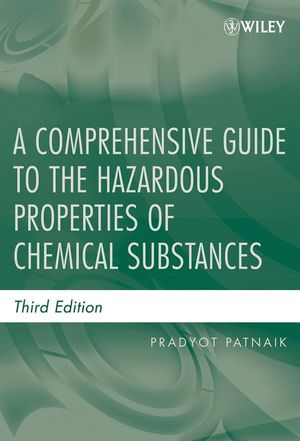 A Comprehensive Guide to the Hazardous Properties of Chemical Substances, 3rd Edition