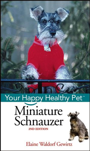 Miniature Schnauzer: Your Happy Healthy Pet<sup><small>TM</small></sup>, 2nd Edition