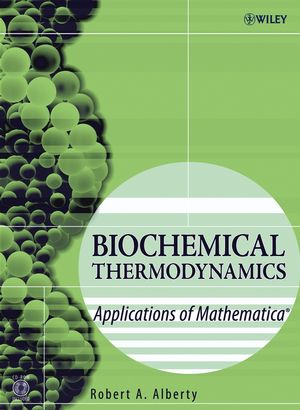 Biochemical Thermodynamics: Applications of Mathematica (0471757985) cover image