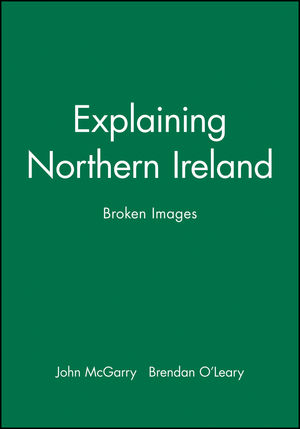 Explaining Northern Ireland: Broken Images (0631183485) cover image