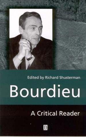 Bourdieu: A Critical Reader