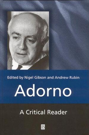 Adorno: A Critical Reader (0631212485) cover image