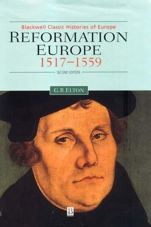 Reformation Europe: 1517-1559, 2nd Edition