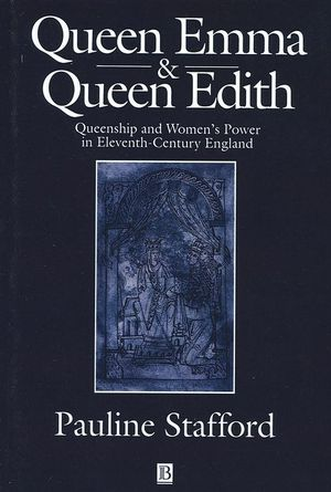 Queen Emma and Queen Edith: Queenship and Women