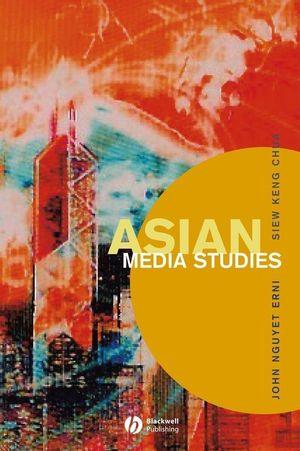 Asian Media Studies: Politics of Subjectivities (0631234985) cover image