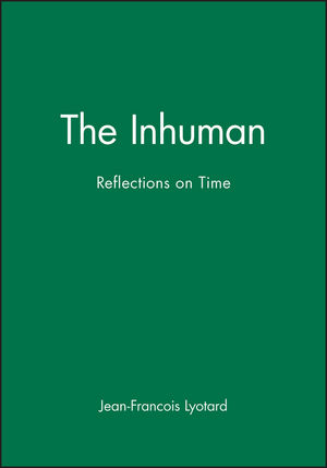 The Inhuman: Reflections on Time