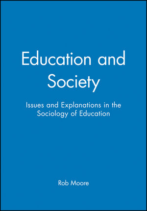 Education and Society: Issues and Explanations in the Sociology of Education (0745617085) cover image