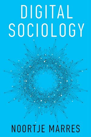 Digital Sociology: The Reinvention of Social Research (0745684785) cover image