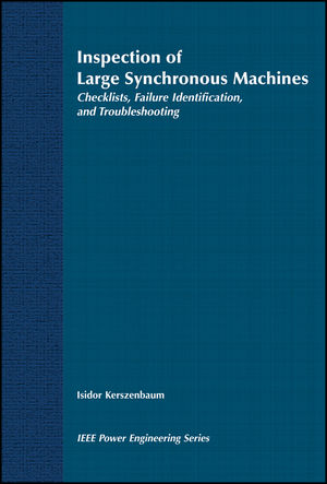 Inspection of Large Synchronous Machines: Checklists, Failure Identification, and Troubleshooting (0780311485) cover image