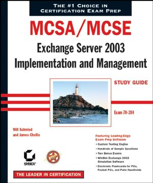 MCSA / MCSE: Exchange Server 2003 Implementation and Management Study Guide: Exam 70-284