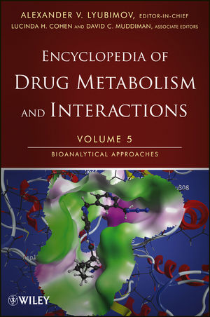 Encyclopedia of Drug Metabolism and Interactions, Volume 5, Bioanalytical Approaches