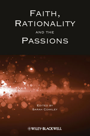 Faith, Rationality and the Passions (1118321685) cover image