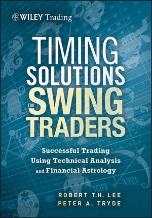 Timing Solutions for Swing Traders: A Novel Approach to Successful Trading Using Technical Analysis and Financial Astrology (1118339185) cover image