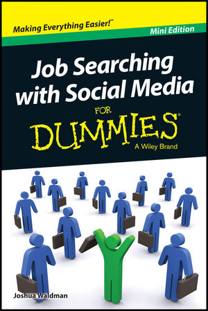 Job Searching with Social Media For Dummies, Mini Edition