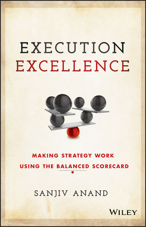 Execution Excellence: Making Strategy Work Using the Balanced Scorecard (1119196485) cover image