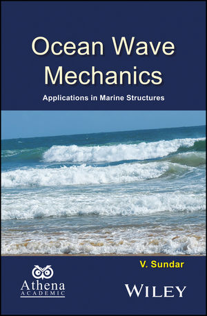 Ocean Wave Mechanics: Applications in Marine Structures (1119241685) cover image