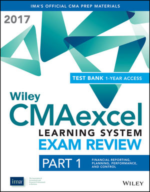 Wiley CMAexcel Learning System Exam Review 2017: Part 1, Financial Reporting, Planning, Performance, and Control (1-year access)
