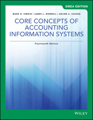 Core Concepts of Accounting Information Systems, 14th Edition, EMEA Edition