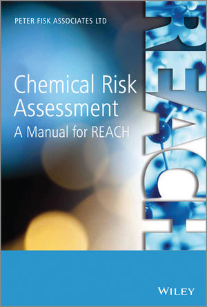 Chemical Risk Assessment: A Manual for REACH